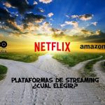 Netflix, HBO y Amazon Prime: Guía para elegir plataforma de streaming